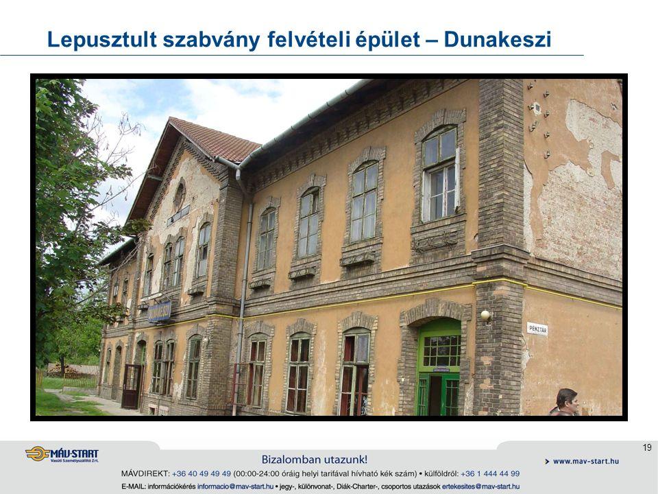 19 Lepusztult szabvány felvételi épület – Dunakeszi