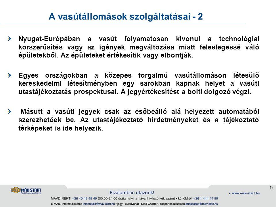48 A vasútállomások szolgáltatásai - 2 Nyugat-Európában a vasút folyamatosan kivonul a technológiai korszerűsítés vagy az igények megváltozása miatt f