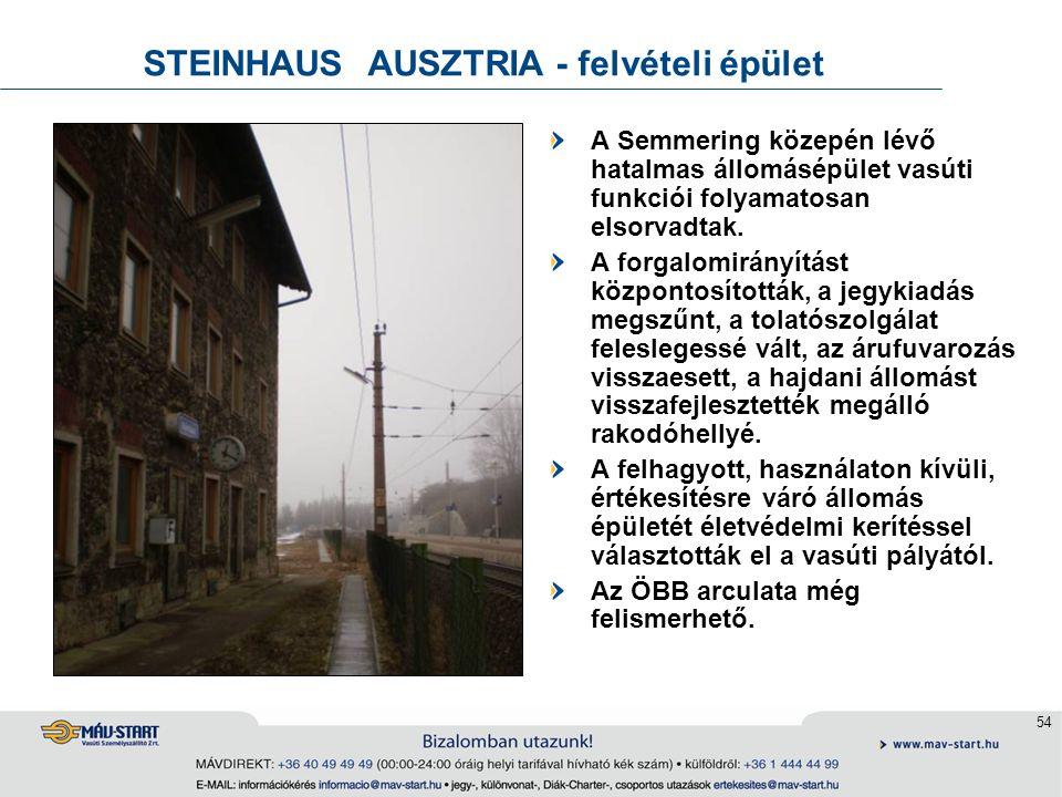 54 STEINHAUS AUSZTRIA - felvételi épület A Semmering közepén lévő hatalmas állomásépület vasúti funkciói folyamatosan elsorvadtak. A forgalomirányítás