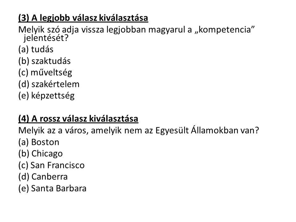 """(3) A legjobb válasz kiválasztása Melyik szó adja vissza legjobban magyarul a """"kompetencia jelentését."""
