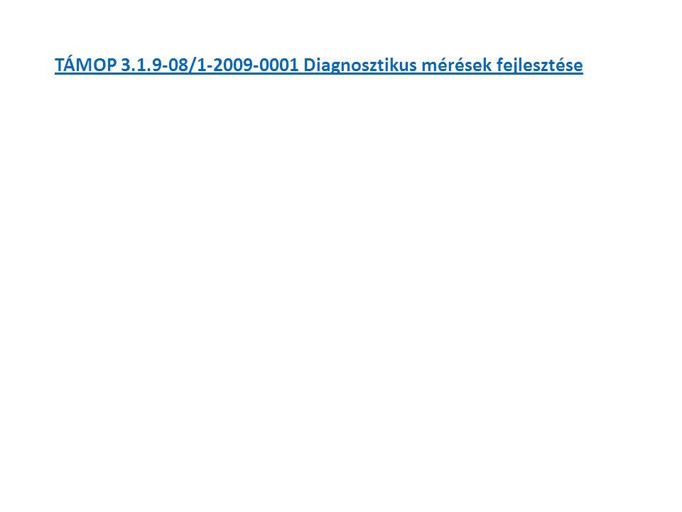 TÁMOP 3.1.9-08/1-2009-0001 Diagnosztikus mérések fejlesztése