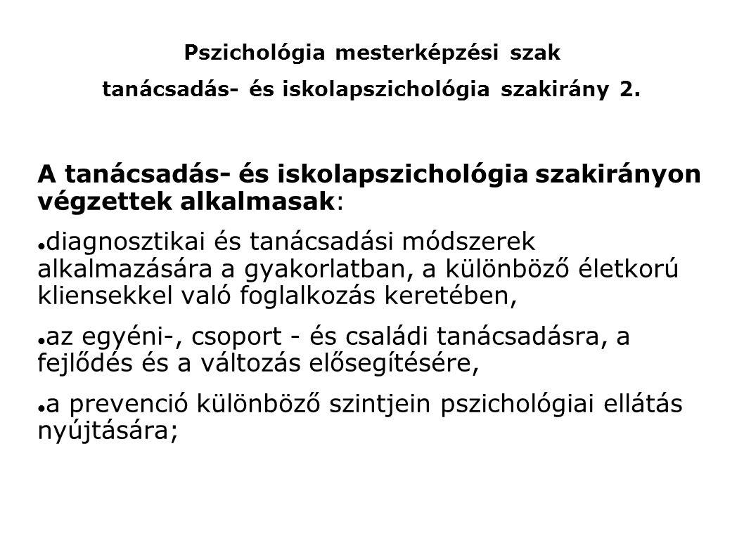 Pszichológia mesterképzési szak tanácsadás- és iskolapszichológia szakirány 2.