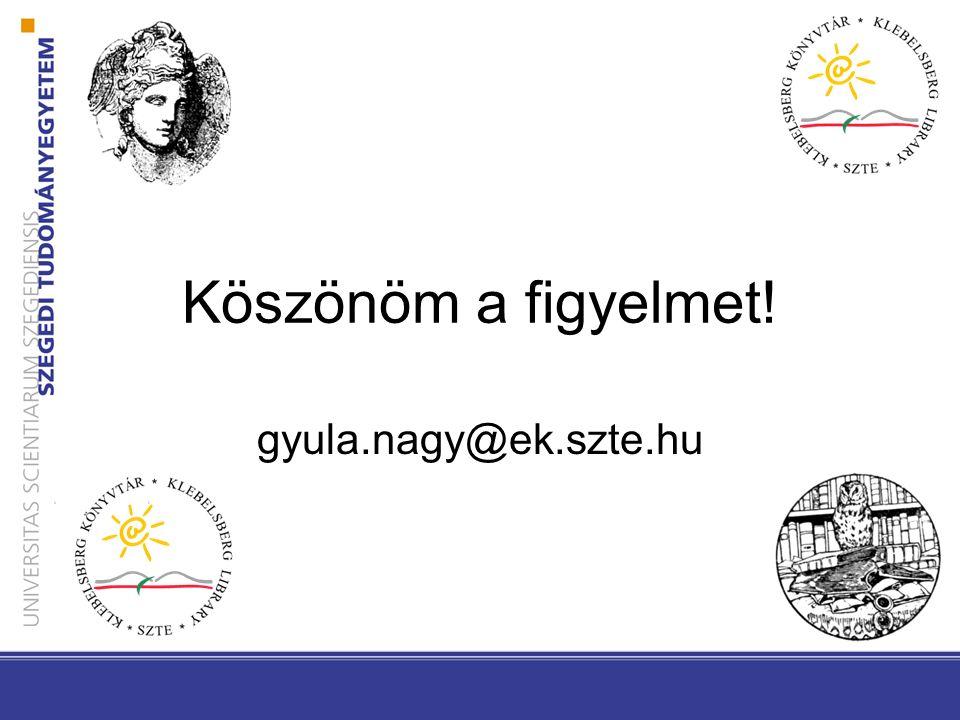 Köszönöm a figyelmet! gyula.nagy@ek.szte.hu
