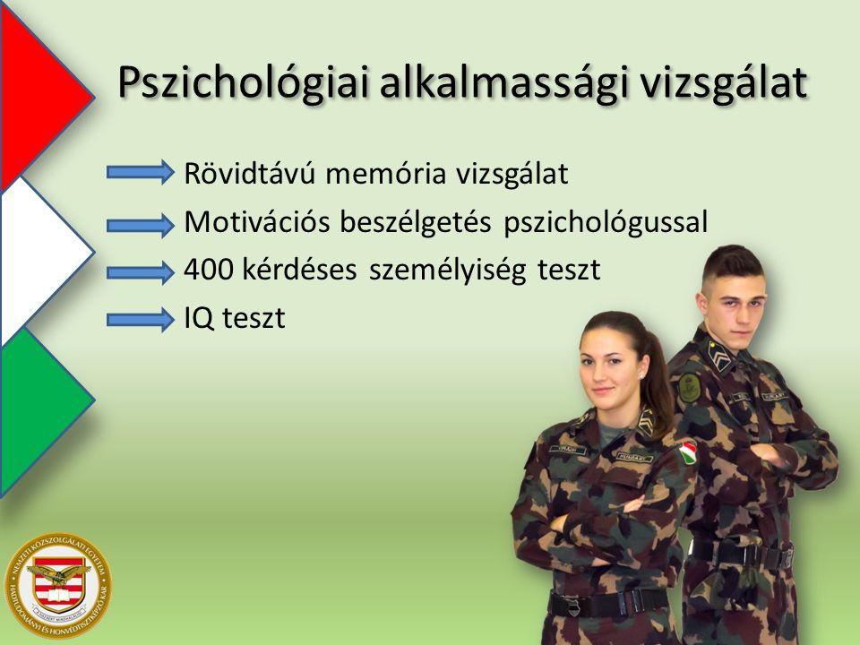 Rövidtávú memória vizsgálat Motivációs beszélgetés pszichológussal 400 kérdéses személyiség teszt IQ teszt Pszichológiai alkalmassági vizsgálat