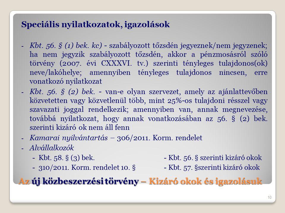 Az új közbeszerzési törvény – Kizáró okok és igazolásuk Speciális nyilatkozatok, igazolások - Kbt.