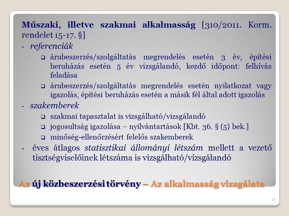 Az új közbeszerzési törvény – Az alkalmasság vizsgálata Műszaki, illetve szakmai alkalmasság [310/2011. Korm. rendelet 15-17. §] - referenciák  árube
