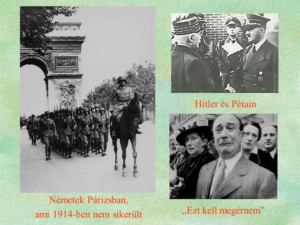 """Németek Párizsban, ami 1914-ben nem sikerült Hitler és Pétain """"Ezt kell megérnem"""""""