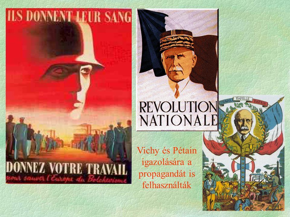 Vichy és Pétain igazolására a propagandát is felhasználták