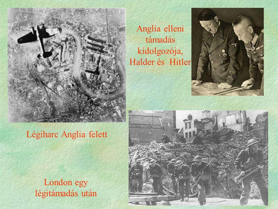 Légiharc Anglia felett Anglia elleni támadás kidolgozója, Halder és Hitler London egy légitámadás után