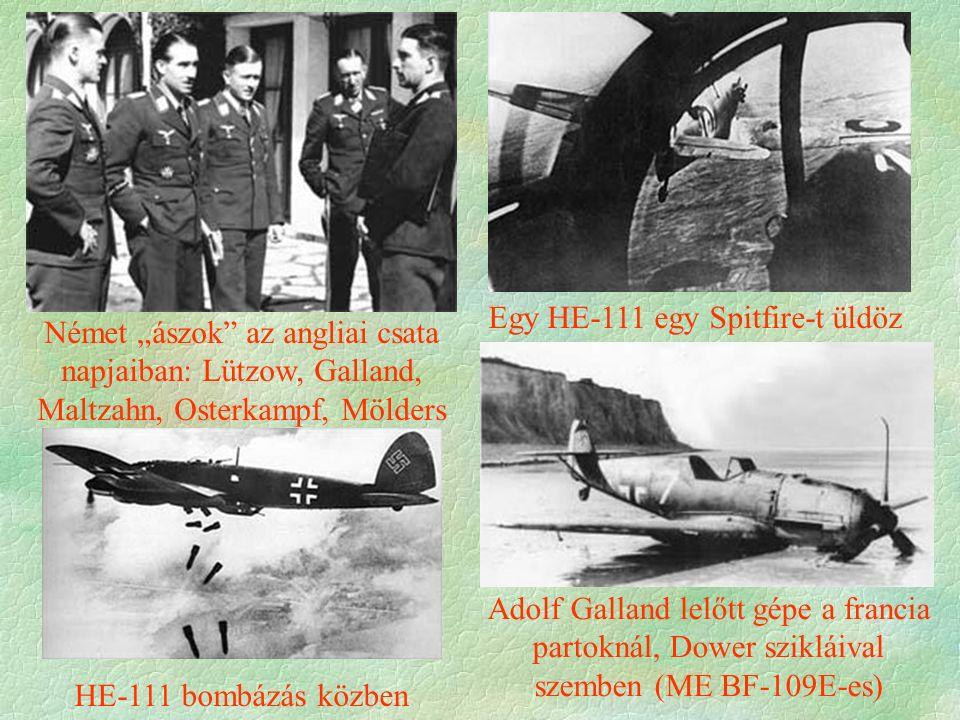 """Német """"ászok az angliai csata napjaiban: Lützow, Galland, Maltzahn, Osterkampf, Mölders Egy HE-111 egy Spitfire-t üldöz Adolf Galland lelőtt gépe a francia partoknál, Dower szikláival szemben (ME BF-109E-es) HE-111 bombázás közben"""