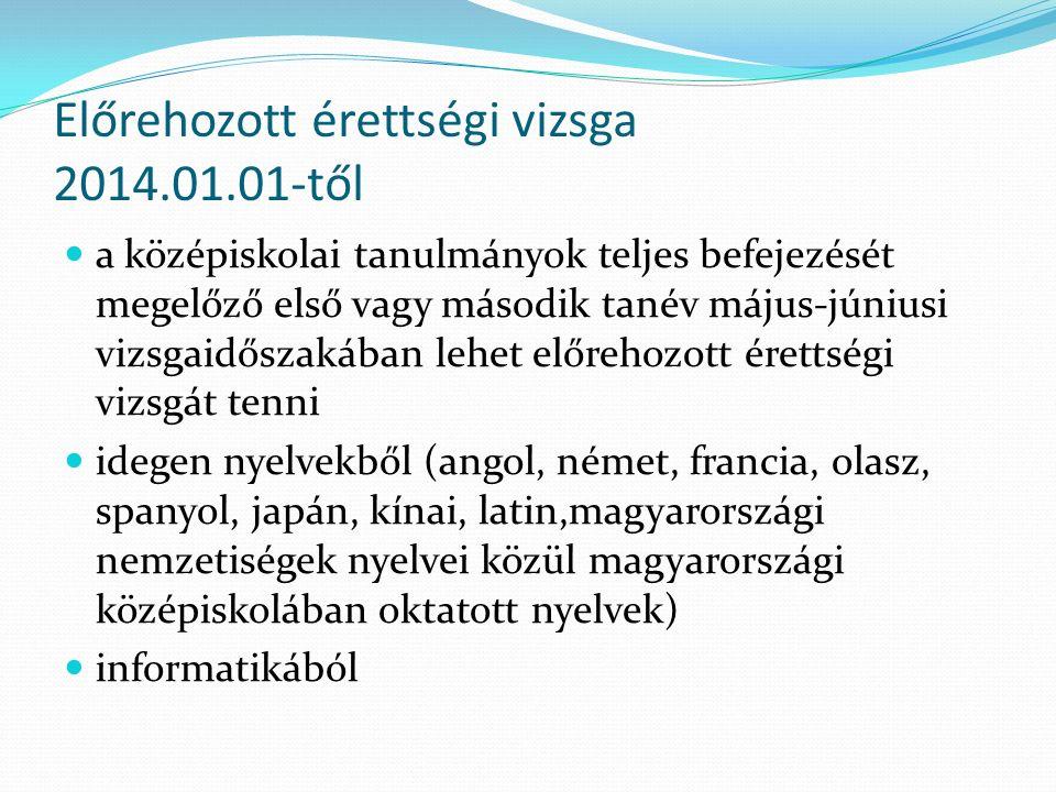 Előrehozott érettségi vizsga 2014.01.01-től a középiskolai tanulmányok teljes befejezését megelőző első vagy második tanév május-júniusi vizsgaidőszak