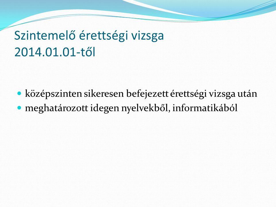Egy példa 2015 Emelt szintű érettségiért: Egy vizsgáért 50 pont.