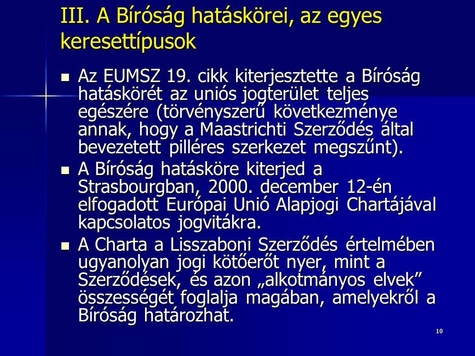 10 III. A Bíróság hatáskörei, az egyes keresettípusok Az EUMSZ 19.