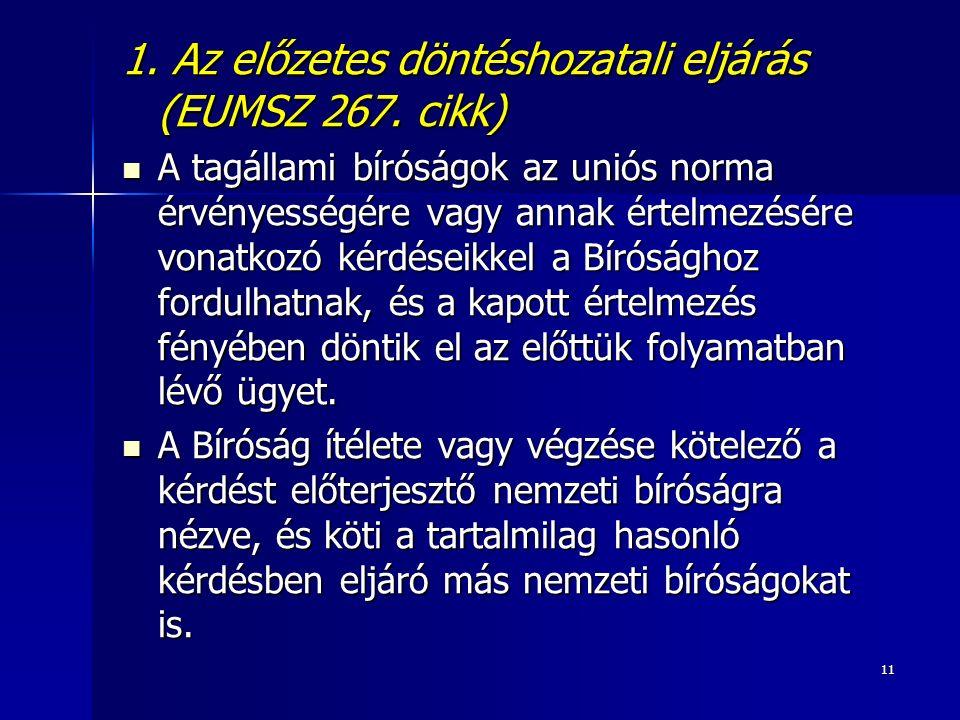 11 1. Az előzetes döntéshozatali eljárás (EUMSZ 267.