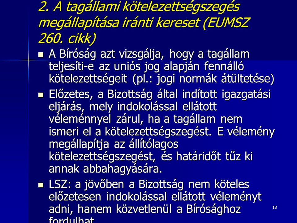 13 2. A tagállami kötelezettségszegés megállapítása iránti kereset (EUMSZ 260.