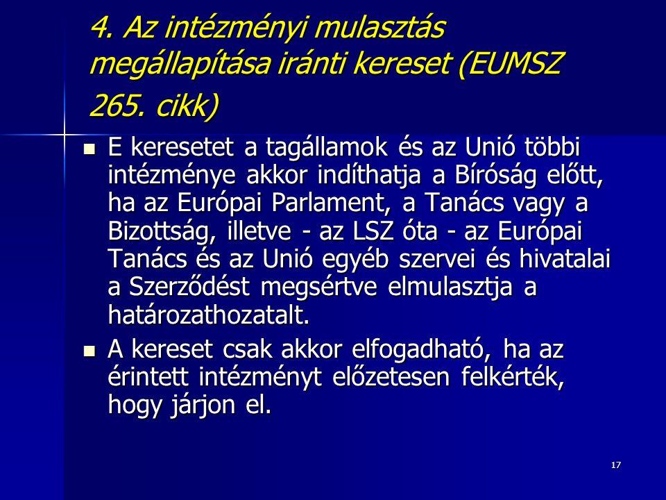 17 4. Az intézményi mulasztás megállapítása iránti kereset (EUMSZ 265.