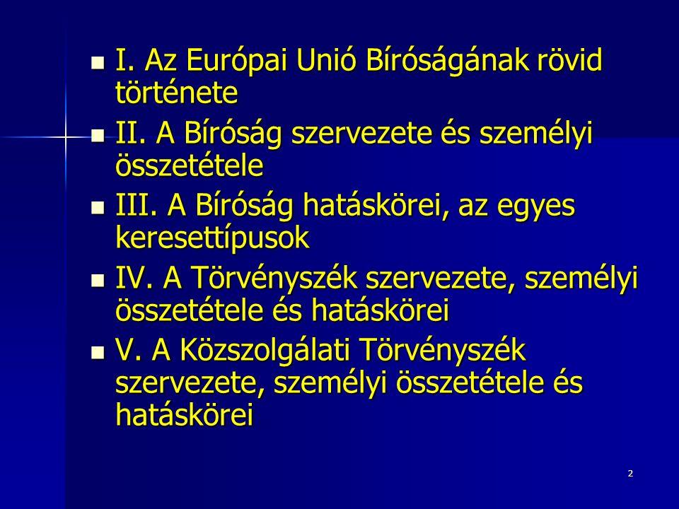 2 I. Az Európai Unió Bíróságának rövid története I.