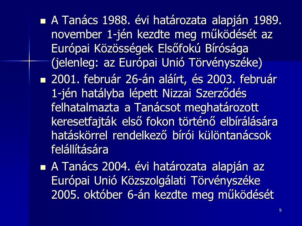 5 A Tanács 1988. évi határozata alapján 1989.
