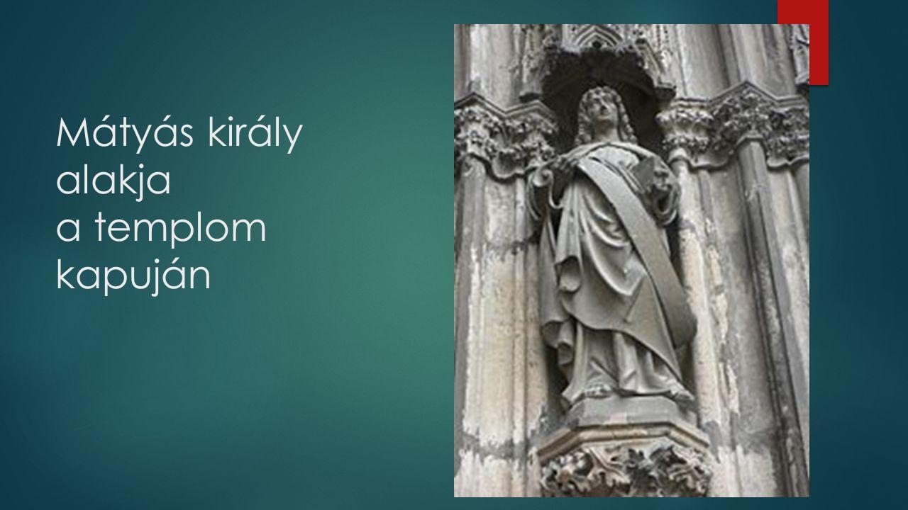 Mátyás király alakja a templom kapuján