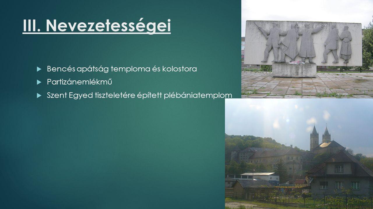 III. Nevezetességei  Bencés apátság temploma és kolostora  Partizánemlékmű  Szent Egyed tiszteletére épített plébániatemplom