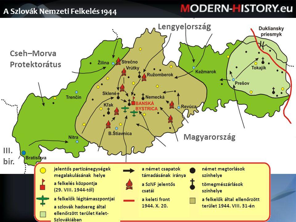 A Szlovák Nemzeti Felkelés 1944 Cseh–Morva Protektorátus Lengyelorszá g III.