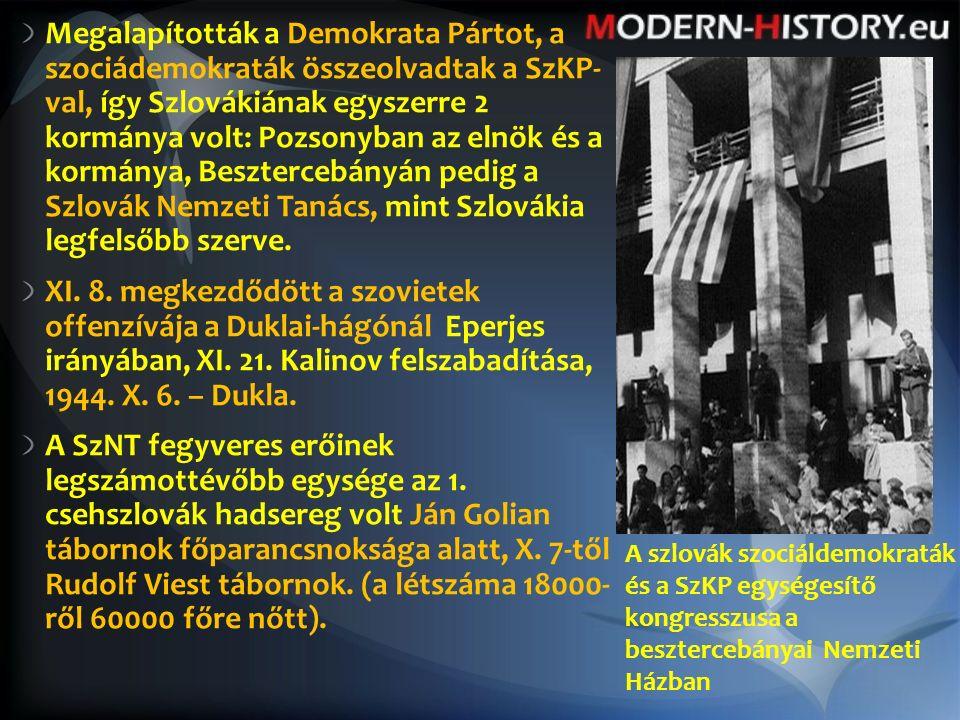 Megalapították a Demokrata Pártot, a szociádemokraták összeolvadtak a SzKP- val, így Szlovákiának egyszerre 2 kormánya volt: Pozsonyban az elnök és a kormánya, Besztercebányán pedig a Szlovák Nemzeti Tanács, mint Szlovákia legfelsőbb szerve.