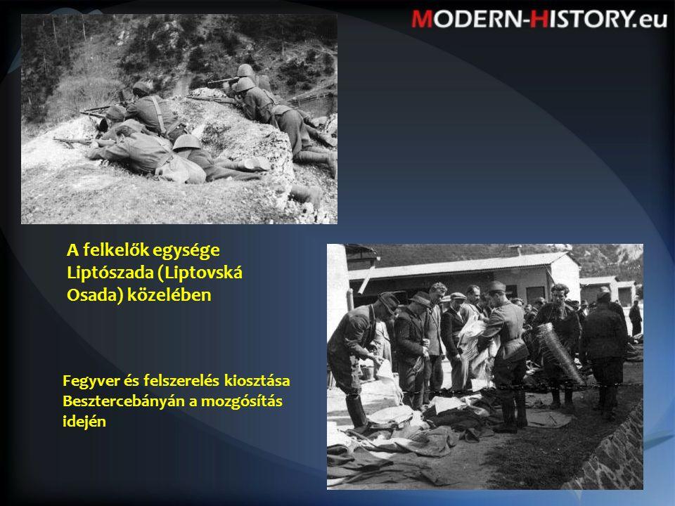 A felkelők egysége Liptószada (Liptovská Osada) közelében Fegyver és felszerelés kiosztása Besztercebányán a mozgósítás idején