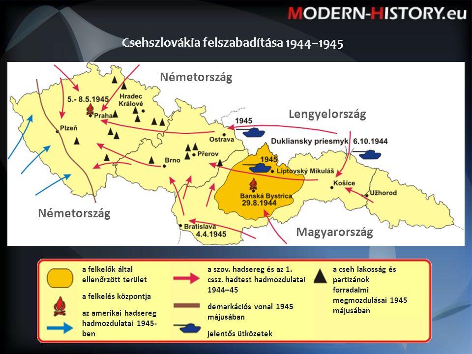 Csehszlovákia felszabadítása 1944–1945 Németország Lengyelország Magyarország a felkelők által ellenőrzött terület a felkelés központja az amerikai hadsereg hadmozdulatai 1945- ben a szov.