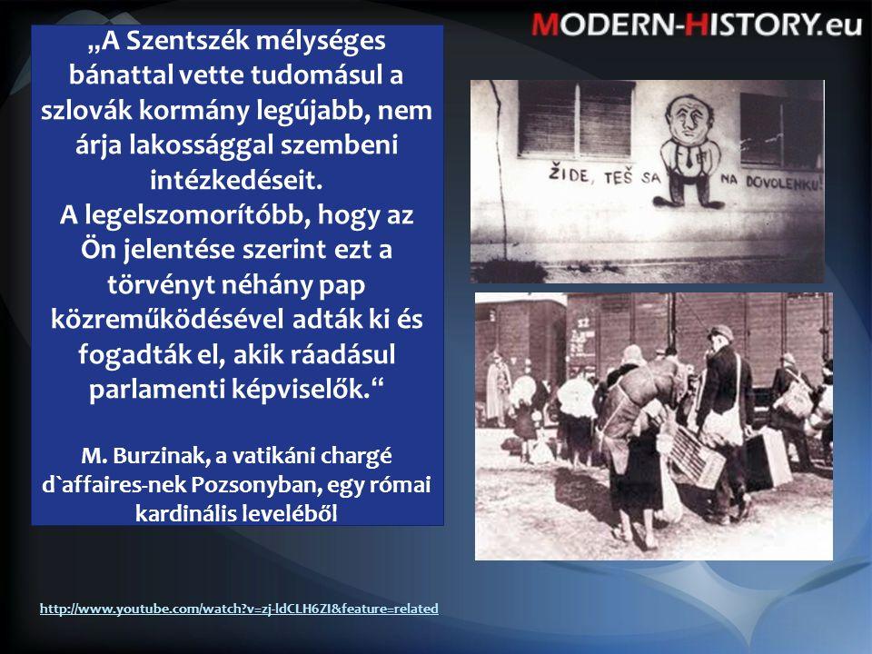""""""" A Szentszék mélységes bánattal vette tudomásul a szlovák kormány legújabb, nem árja lakossággal szembeni intézkedéseit."""