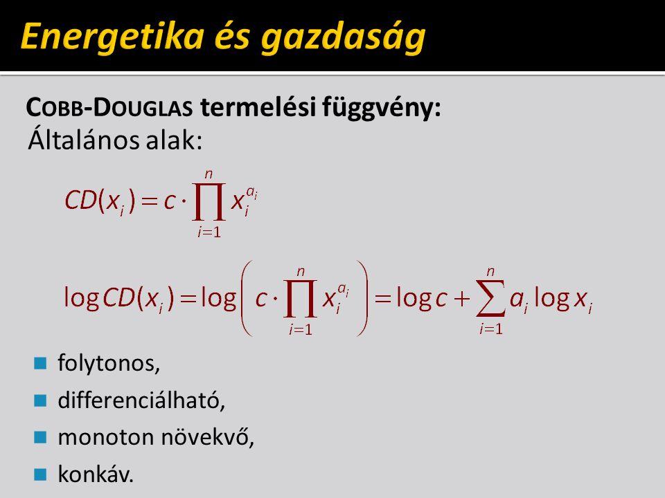 C OBB -D OUGLAS termelési függvény: Általános alak: folytonos, differenciálható, monoton növekvő, konkáv.