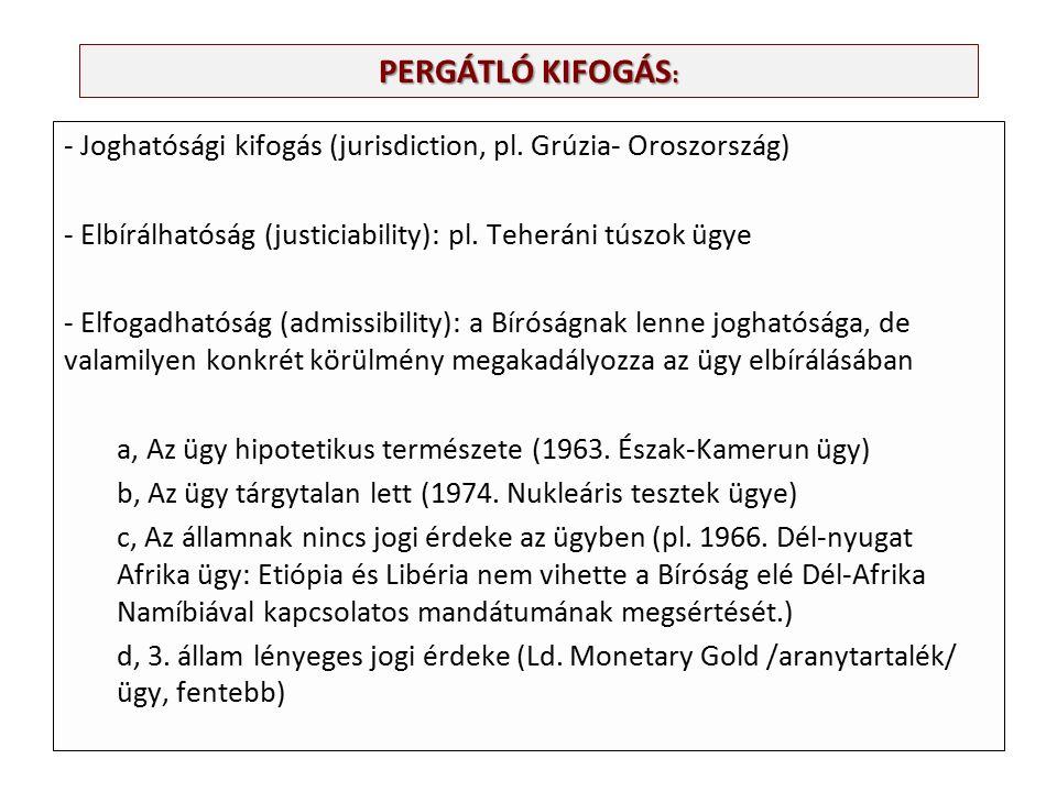 PERGÁTLÓ KIFOGÁS : - Joghatósági kifogás (jurisdiction, pl.