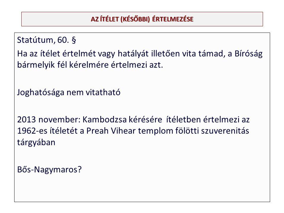 AZ ÍTÉLET (KÉSŐBBI) ÉRTELMEZÉSE Statútum, 60.