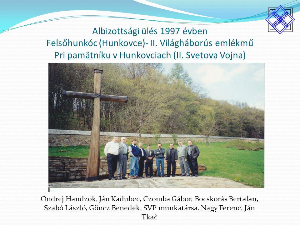 Albizottsági ülés 1997 évben Felsőhunkóc (Hunkovce)- II.