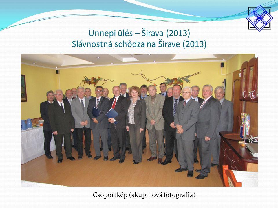 Ünnepi ülés – Širava (2013) Slávnostná schôdza na Širave (2013) Csoportkép (skupinová fotografia)