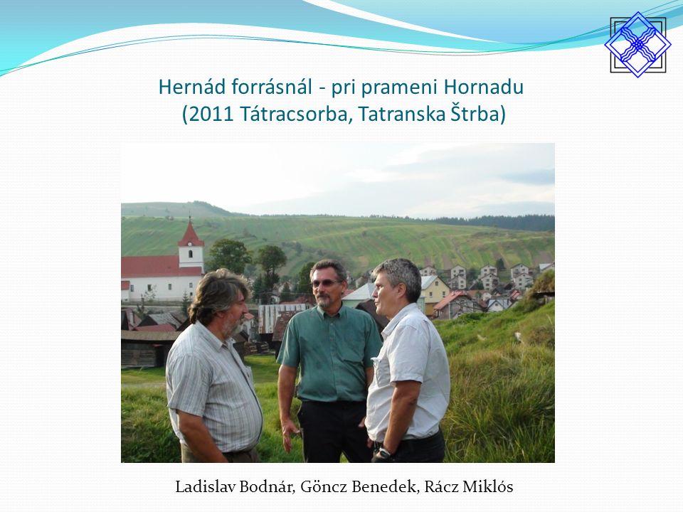 Hernád forrásnál - pri prameni Hornadu (2011 Tátracsorba, Tatranska Štrba) Ladislav Bodnár, Göncz Benedek, Rácz Miklós