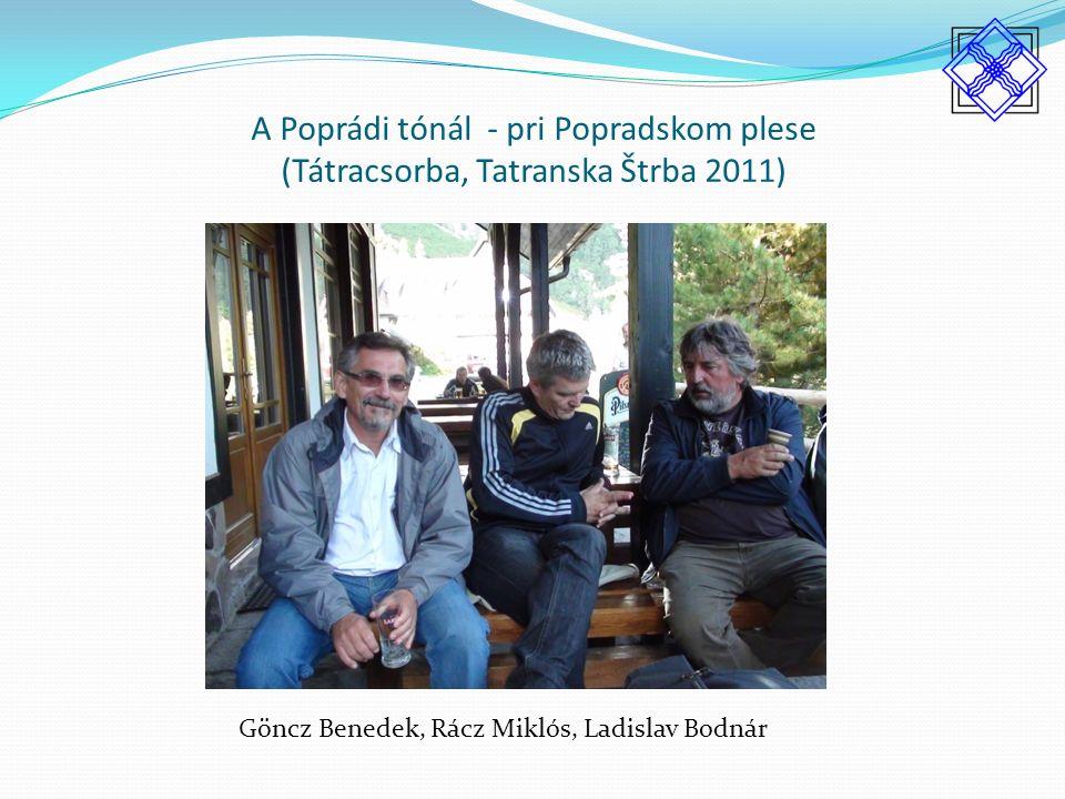 A Poprádi tónál - pri Popradskom plese (Tátracsorba, Tatranska Štrba 2011) Göncz Benedek, Rácz Miklós, Ladislav Bodnár