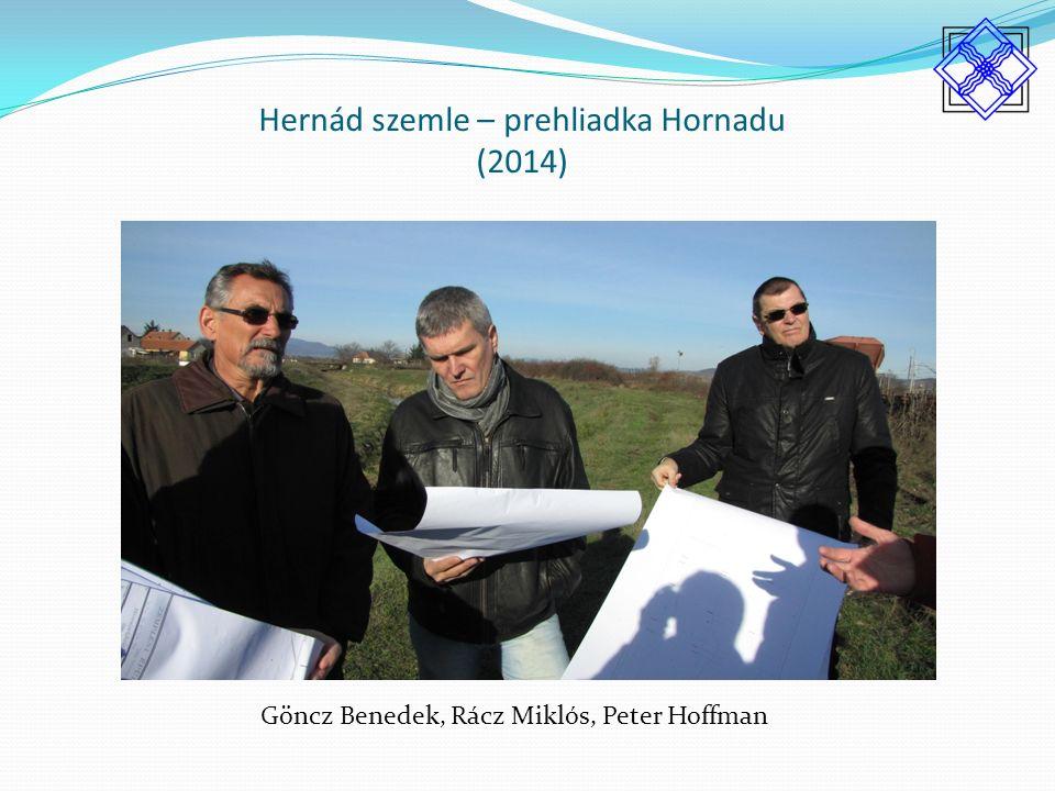 Hernád szemle – prehliadka Hornadu (2014) Göncz Benedek, Rácz Miklós, Peter Hoffman
