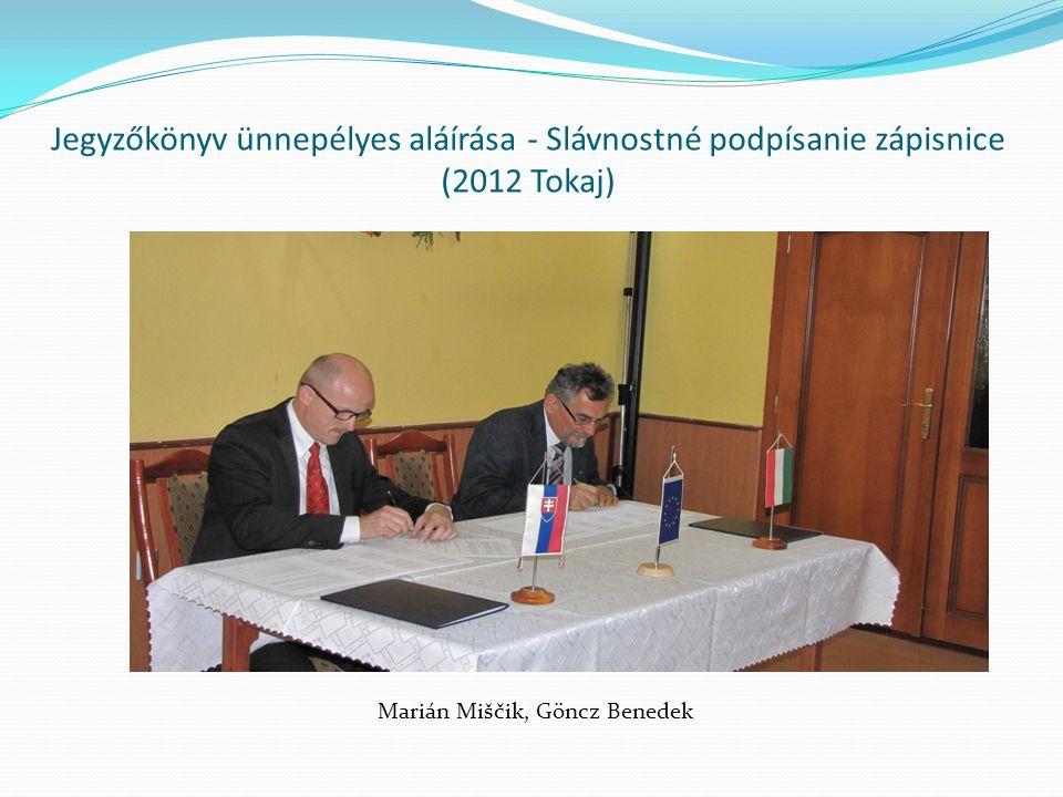 Jegyzőkönyv ünnepélyes aláírása - Slávnostné podpísanie zápisnice (2012 Tokaj) Marián Miščik, Göncz Benedek