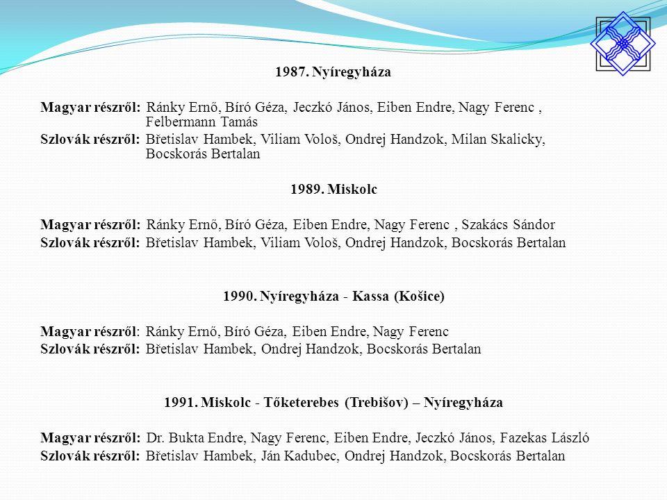 1992.Kassa (Košice) – Miskolc – Tőketerebes (Trebišov) Magyar részről: Dr.