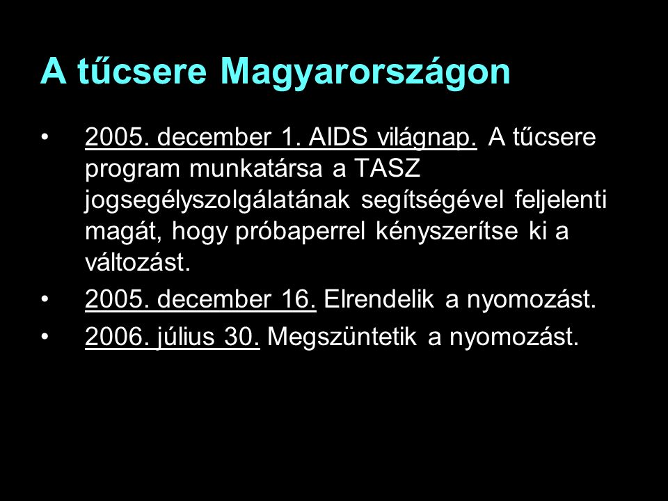A tűcsere Magyarországon 2005. december 1. AIDS világnap.