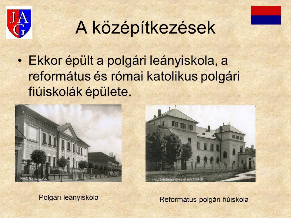 A középítkezések Ekkor épült a polgári leányiskola, a református és római katolikus polgári fiúiskolák épülete. Polgári leányiskola Református polgári