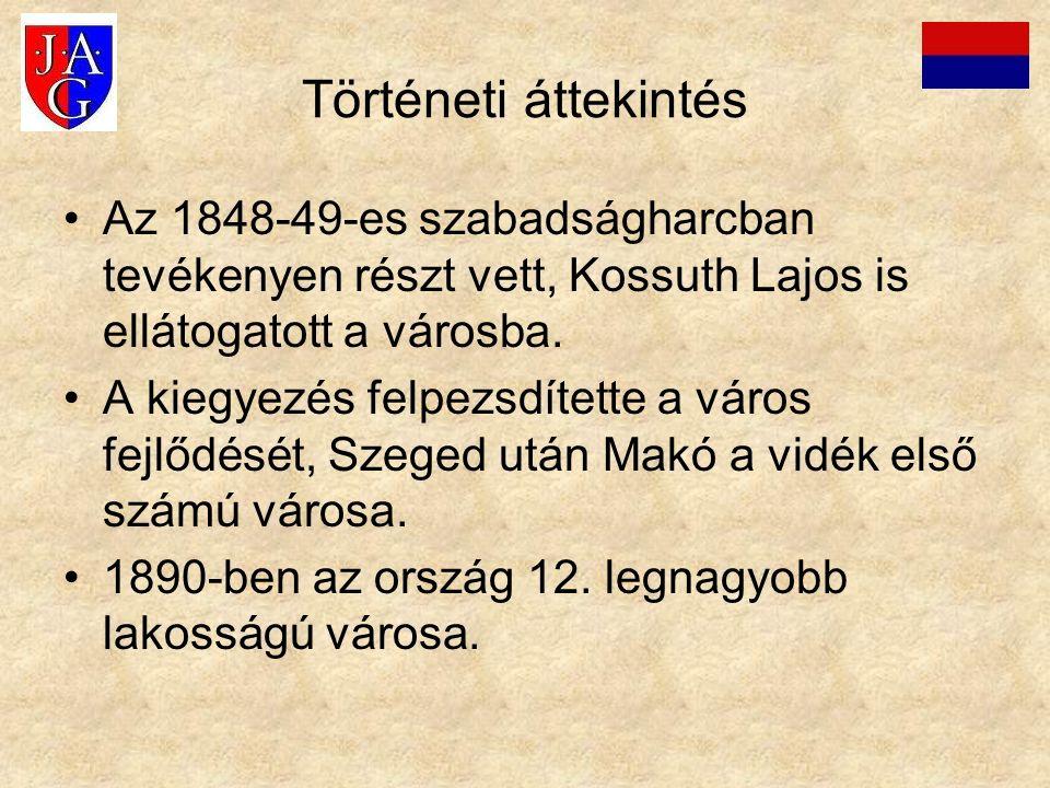 Történeti áttekintés Az 1848-49-es szabadságharcban tevékenyen részt vett, Kossuth Lajos is ellátogatott a városba. A kiegyezés felpezsdítette a város