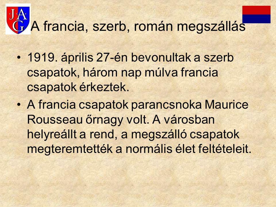 A francia, szerb, román megszállás 1919. április 27-én bevonultak a szerb csapatok, három nap múlva francia csapatok érkeztek. A francia csapatok para