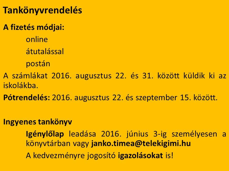 Tankönyvrendelés A fizetés módjai: online átutalással postán A számlákat 2016.