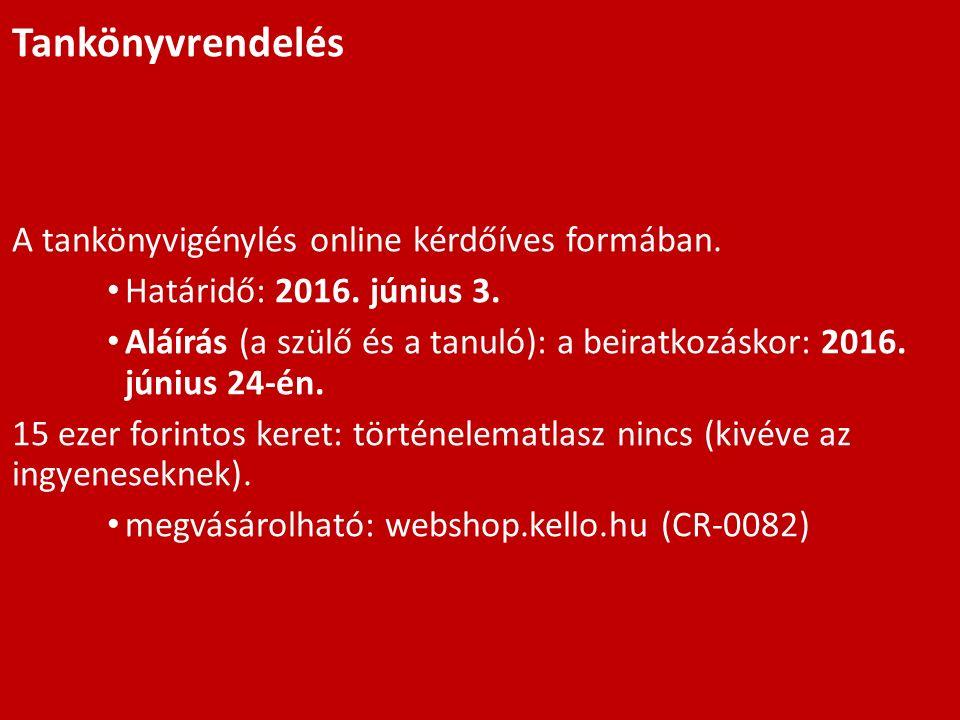 Tankönyvrendelés A tankönyvigénylés online kérdőíves formában.