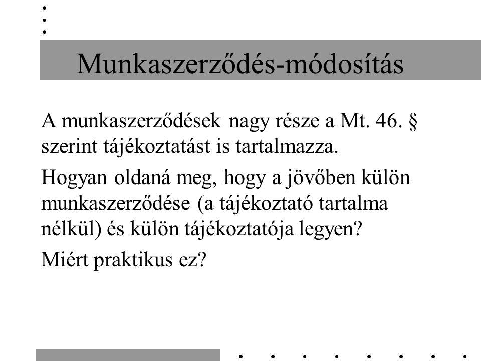 Munkaszerződés-módosítás A munkaszerződések nagy része a Mt.
