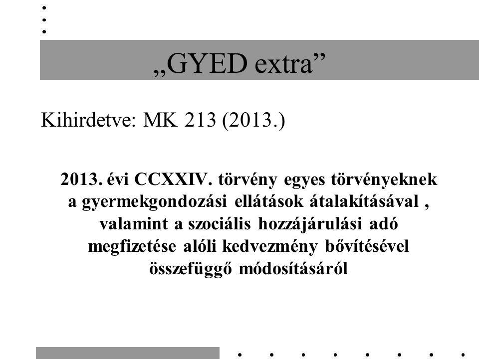"""""""GYED extra Kihirdetve: MK213 (2013.) 2013. évi CCXXIV."""