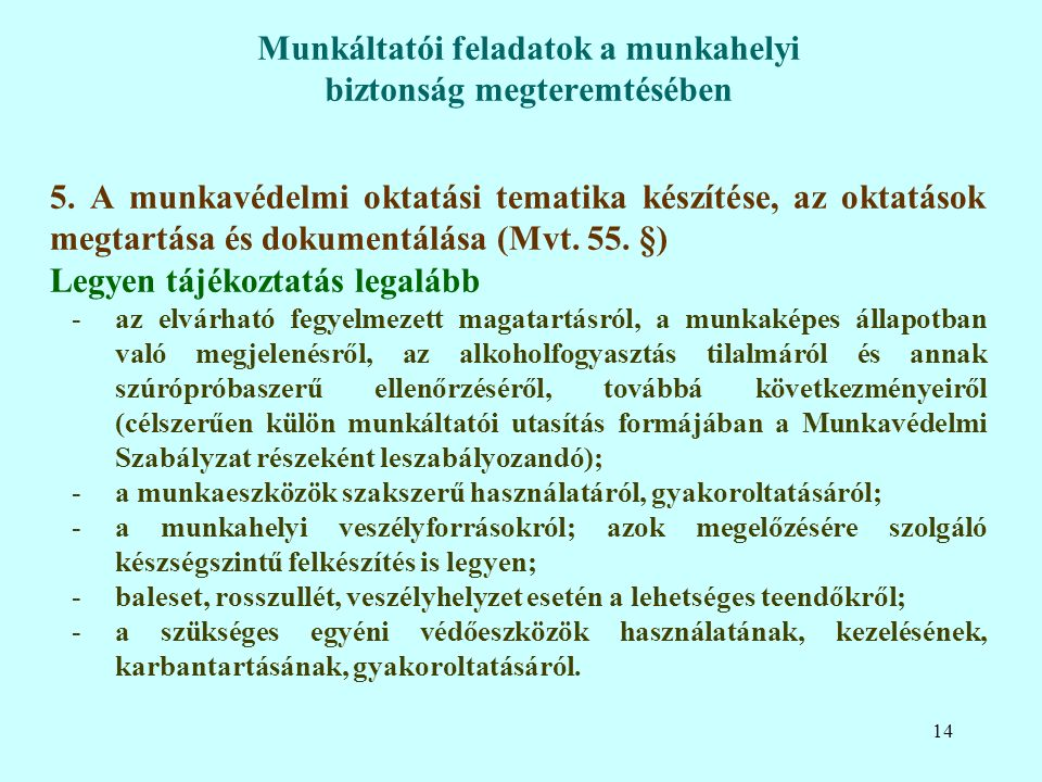 5. A munkavédelmi oktatási tematika készítése, az oktatások megtartása és dokumentálása (Mvt.
