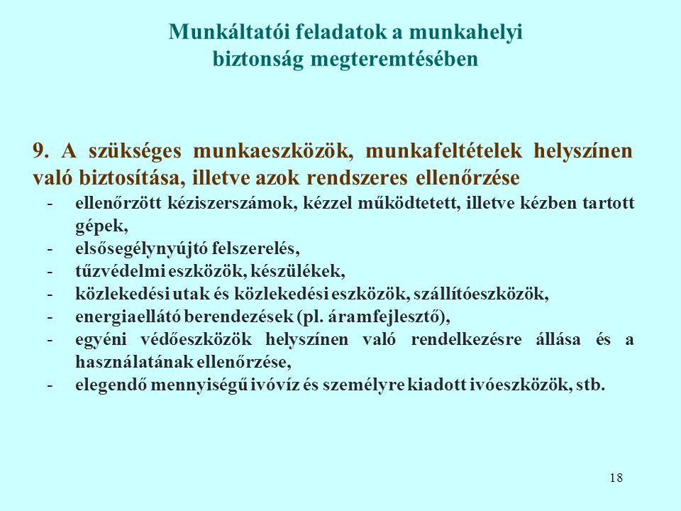 9. A szükséges munkaeszközök, munkafeltételek helyszínen való biztosítása, illetve azok rendszeres ellenőrzése -ellenőrzött kéziszerszámok, kézzel műk