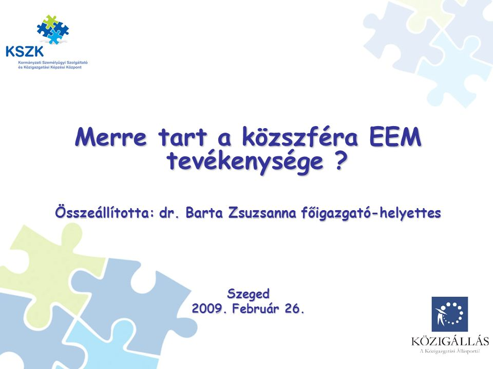1 Merre tart a közszféra EEM tevékenysége . Összeállította: dr.